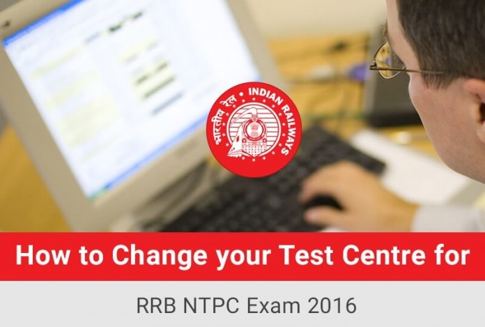 How to Change your Exam Centre for RRB NTPC 2016
