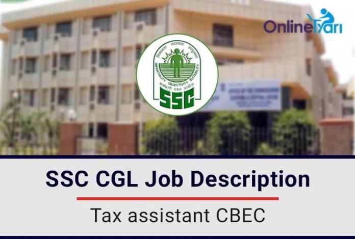 SSC CGL Tax Assistant CBEC Job Profile, Salary, Pay Scale, Career