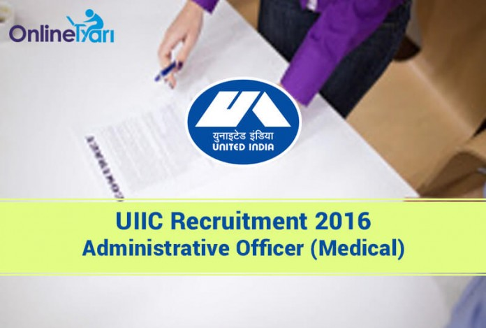 UIIC Administrative Officer Medical Recruitment 2016