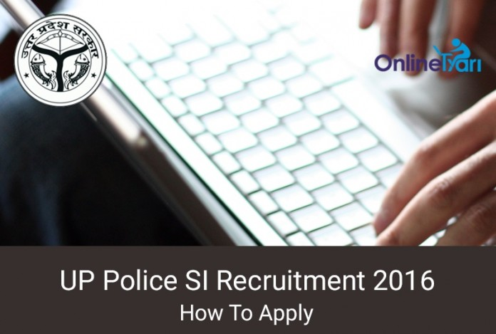 Apply Now for UP Police SI Recruitment 2016