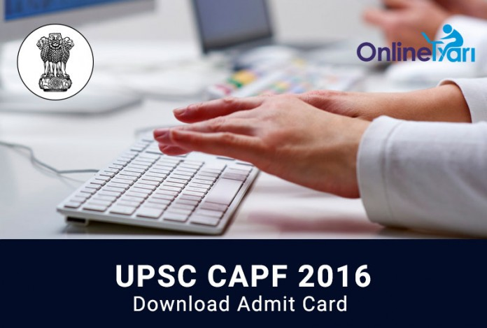 Download UPSC CAPF Admit Card for Assistant Commandants