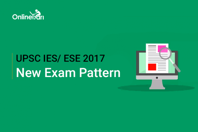 UPSC IES New Exam Pattern 2017   ESE Pattern Changed