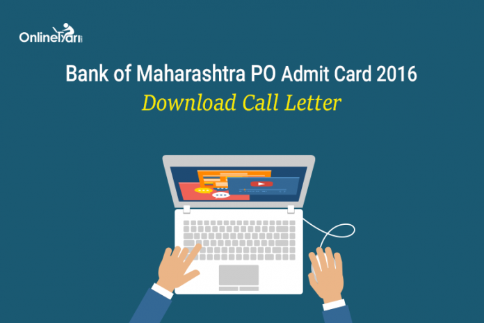 Bank of Maharashtra PO Admit Card 2016: Download Call Letter
