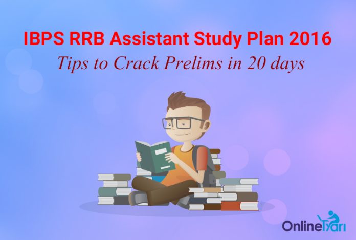 IBPS RRB Assistant Study Plan 2016: Tips to Crack Prelims in 20 days