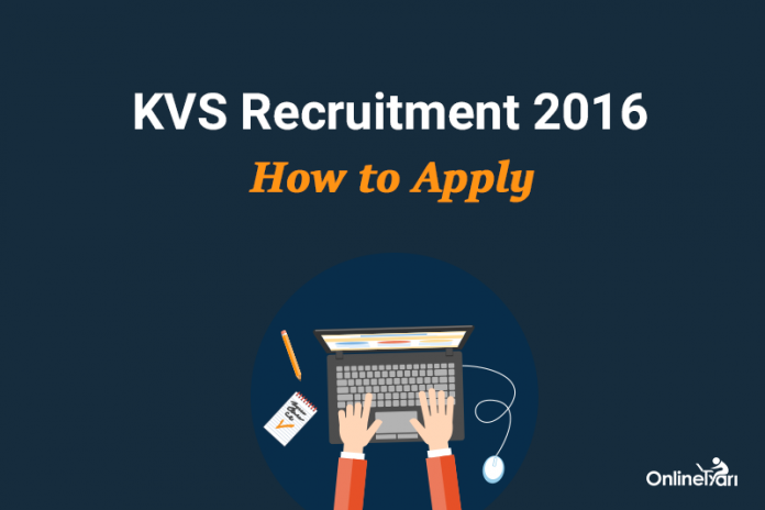 KVS Online Application 2016: PGT, TGT, PRT 6205 Posts