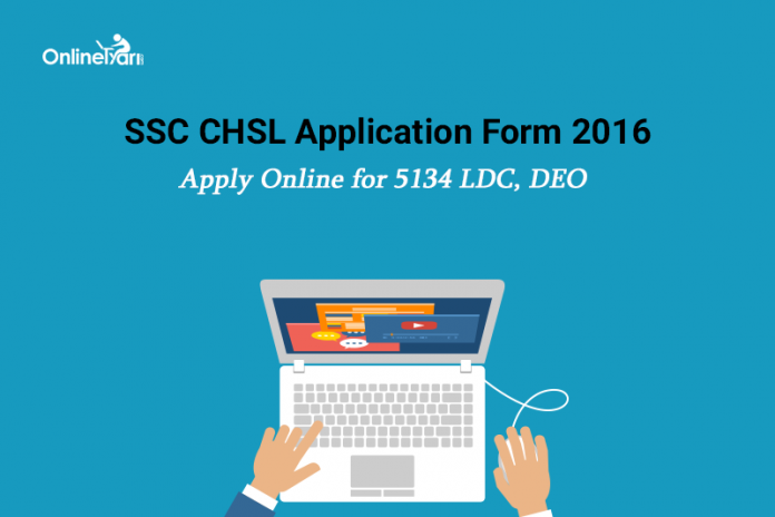 SSC CHSL Application Form 2016: Apply Online for 5134 LDC, DEO