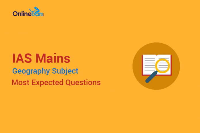 IAS Mains Geography Subject Most Expected Questions