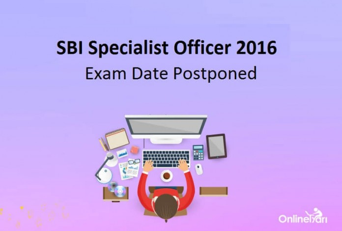 SBI Specialist Officer Exam 2016 Postponed
