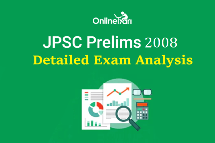 3rd JPSC Prelims 2008: Detailed Exam Analysis