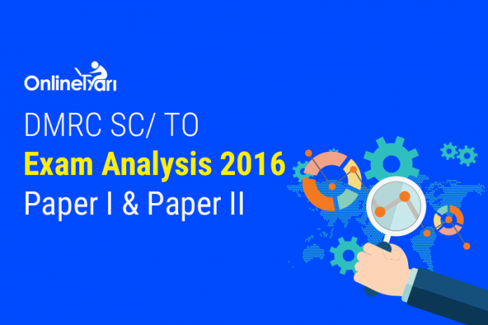 DMRC SC/ TO Exam Analysis, Review 2016: Paper 1 & Paper 2
