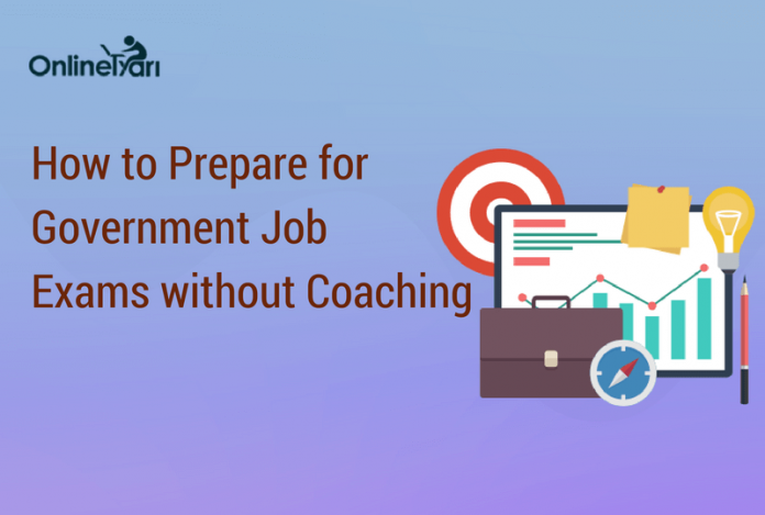 How to Prepare for Government Job Exams Without Coaching