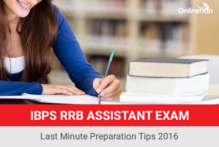 IBPS RRB Assistant Exam Last Minute Preparation Tips 2016