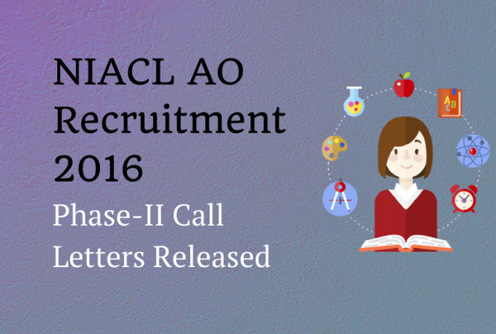 NIACL AO Admit Card/ Call Letter for Phase-II Examination Released