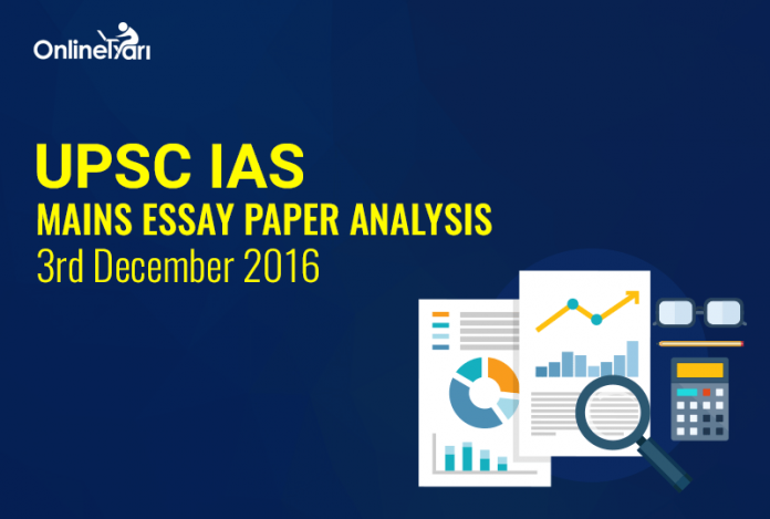 UPSC IAS Mains Essay Paper Analysis: 3rd December 2016