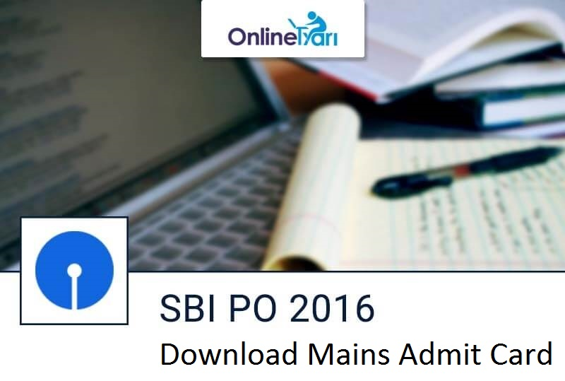SBI PO Mains Admit Card 2016 Released Download Call Letter