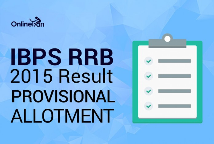 IBPS RRB 2015 Result: Provisional Allotment Under Reserve List