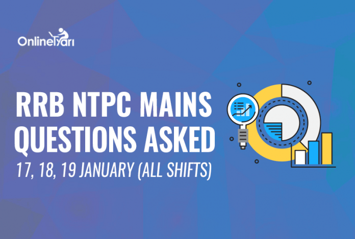 RRB NTPC Mains Questions Asked: 17, 18, 19 January (All Shifts)