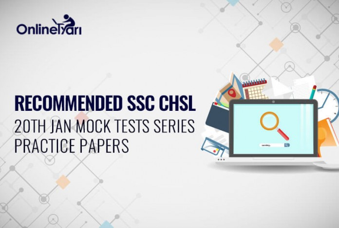 Recommended SSC CHSL 20th Jan Mock Tests Series, Practice Papers