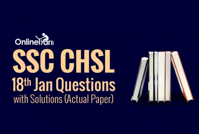 SSC CHSL 18th Jan Questions with Solutions (Actual Paper)