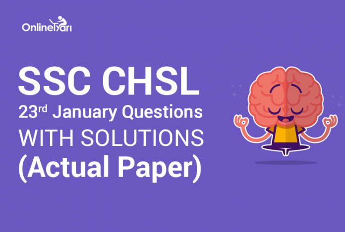 SSC CHSL 23rd Jan Questions with Solutions ( Actual Paper)