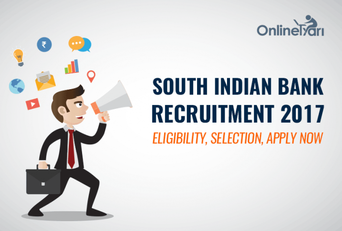 South Indian Bank Recruitment 2017: Eligibility, Selection, Apply now