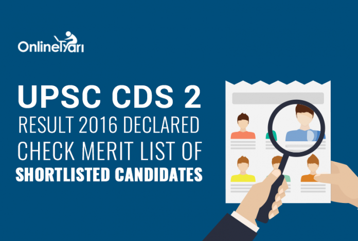 UPSC CDS 2 Result 2016 Declared: Check Merit List of Shortlisted Candidates