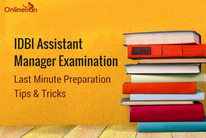 Last Minute Preparation Tips for IDBI Assistant Manager Examination