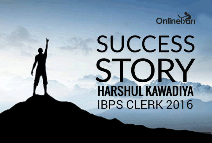 IBPS Clerk 2016 Success Story: Harshul Kawadiya