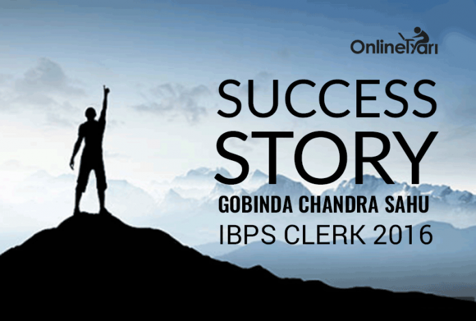 IBPS Clerk 2016 Success Story: Gobinda Chandra Sahu