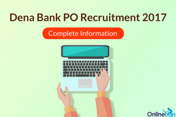 Dena Bank PO Vacancy 2017: Eligibility, Selection, Apply Now