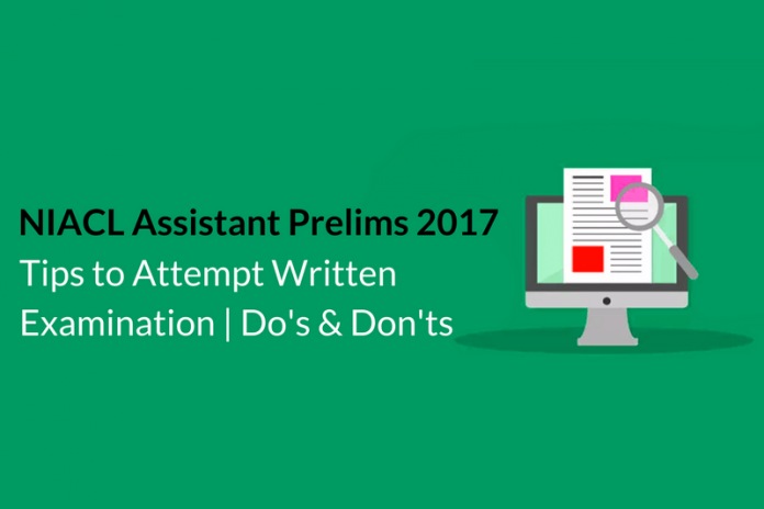 How to Attempt NIACL Assistant Prelims Examination: Do's & Don'ts