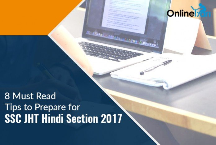 8 Must Read Tips to Prepare for SSC JHT Hindi Section 2017