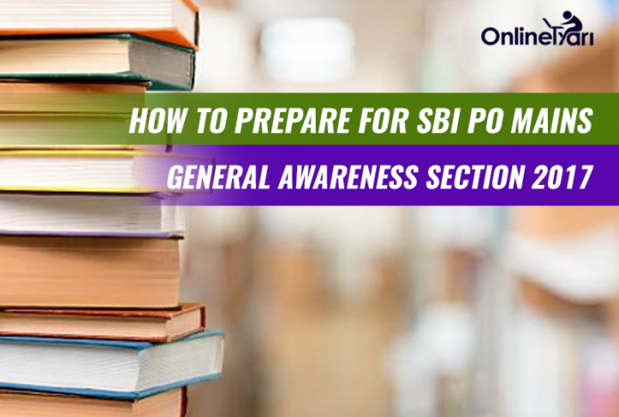 How to Prepare for SBI PO Mains General Awareness Section 2017