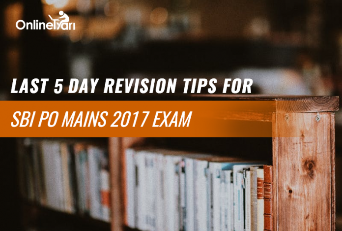 Last 5 Day Revision Tips for SBI PO Mains 2017 Exam