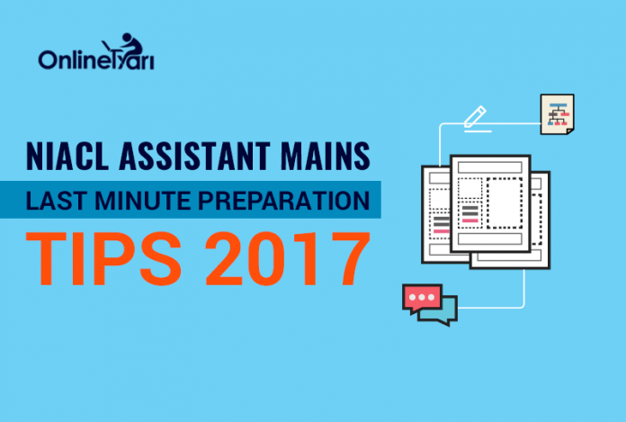NIACL Assistant Mains Last Minute Preparation Tips 2017