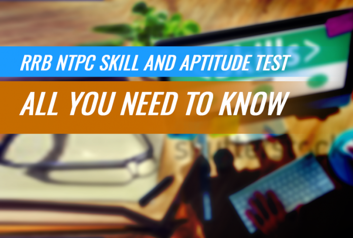 RRB NTPC Skill and Aptitude Test: All you Need to Know