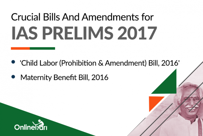 Crucial Bills And Amendments for IAS Prelims 2017: 'Child Labor Bill, 2016', Maternity Benefit Bill, 2016