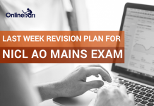 Last Week Revision Plan for NICL AO Mains Examination