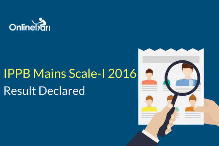 IPPB Scale 1 Result Declared: Check Mains Scorecard Here