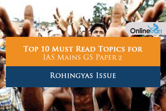 Top 10 Must Read Topics for IAS Mains GS Paper 2 | Rohingyas Issue