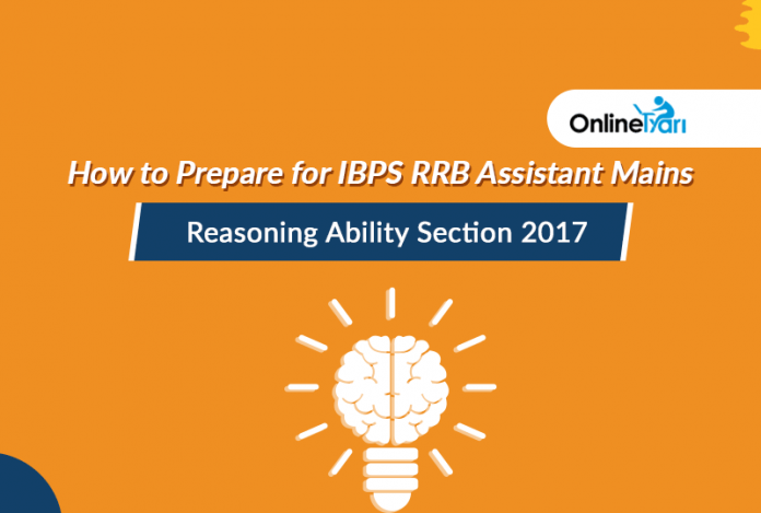How to Prepare for IBPS RRB Assistant Mains Reasoning Ability Section 2017