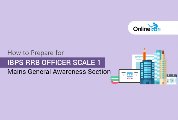 How to Prepare for IBPS RRB Officer Mains GK (General Awareness) 2017