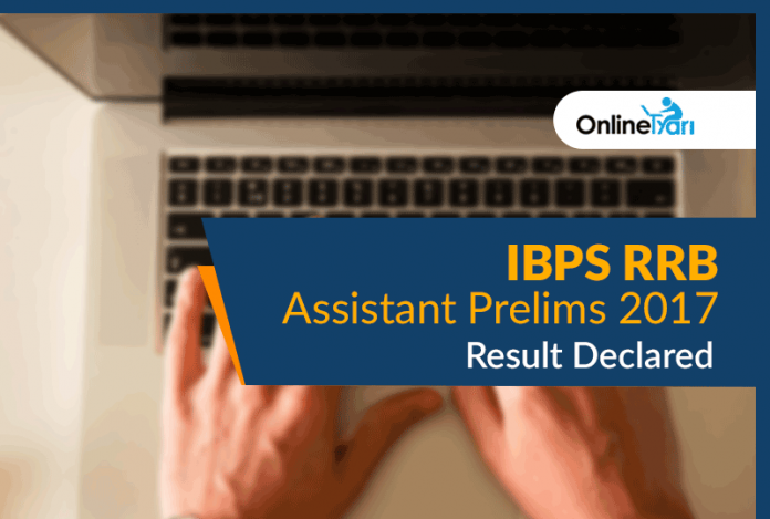 IBPS RRB Assistant Prelims 2017 Result Declared: Check Here