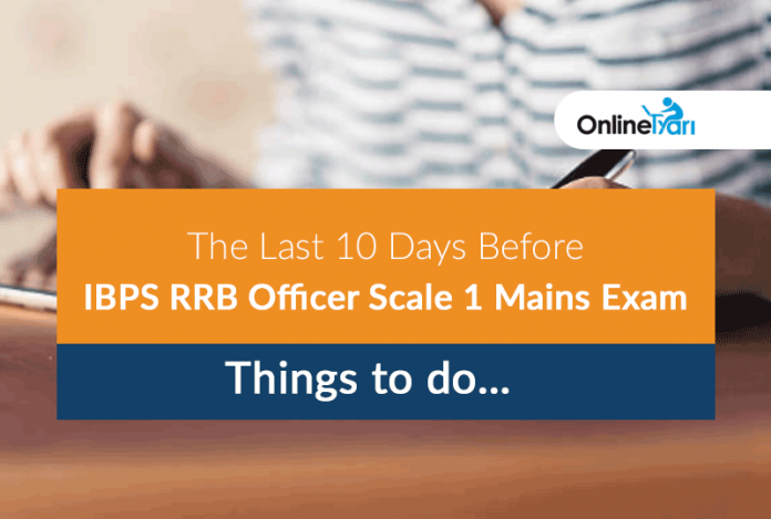 The Last 10 Days Before IBPS RRB Officer Scale 1 Mains Exam | Things to do…