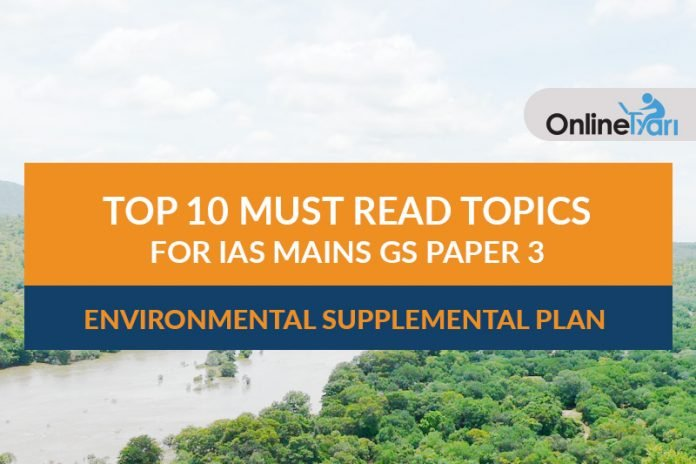 Top 10 Must Read Topics for IAS Mains GS Paper 3 | Environmental Supplemental Plan