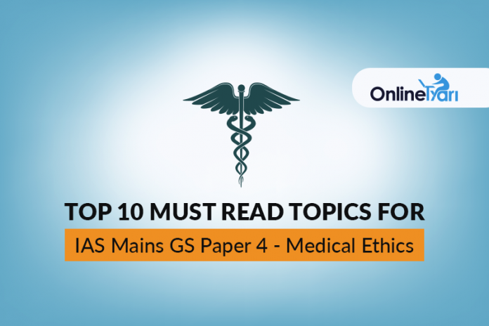 Top 10 Must Read Topics for IAS Mains GS Paper 4  Medical Ethics
