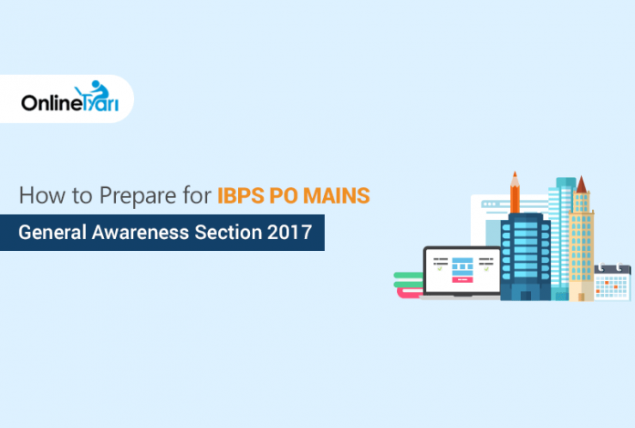 How to Prepare for IBPS PO Mains General Awareness Section 2017