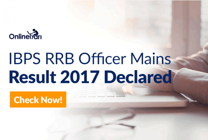 IBPS RRB Officer Mains Result 2017 Declared - Check Now