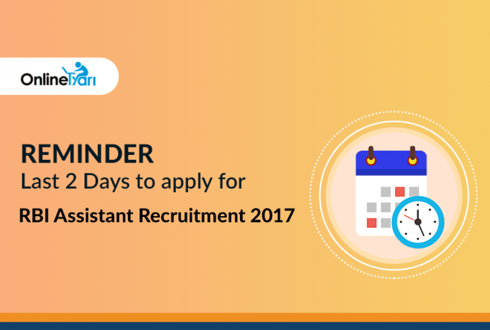 Reminder: Last 2 Days to apply for RBI Assistant Recruitment 2017