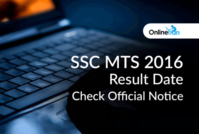 SSC MTS 2016 Result Date: Check Official Notice